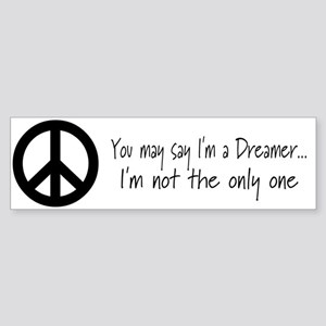 You May Say I'm a Dreamer (Bl Bumper Sticker
